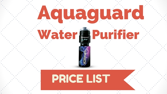 aquaguard water purifier price list