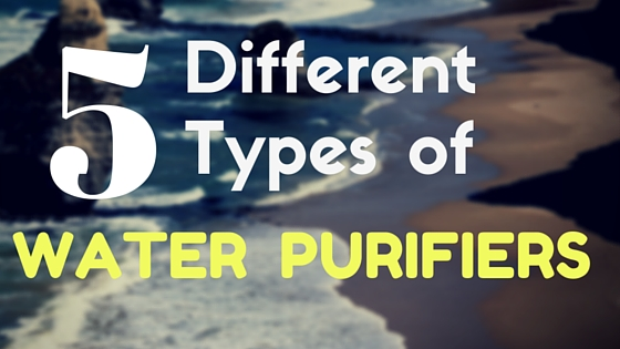 5 different types of water purifiers