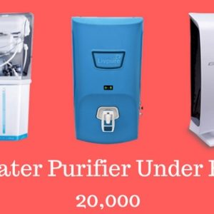 Water Purifier Under 20000